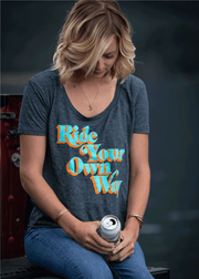 Ride Your Own Way- Women's T
