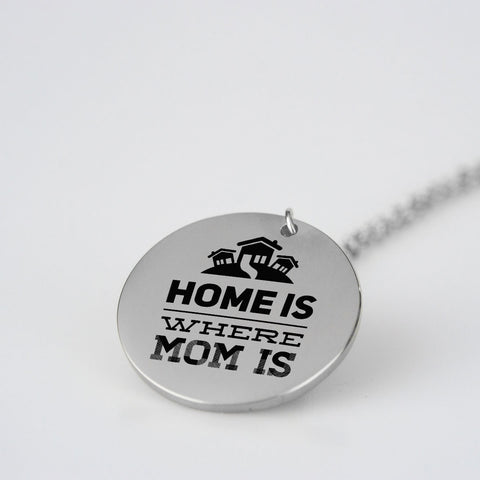 Home is where Mom is necklace