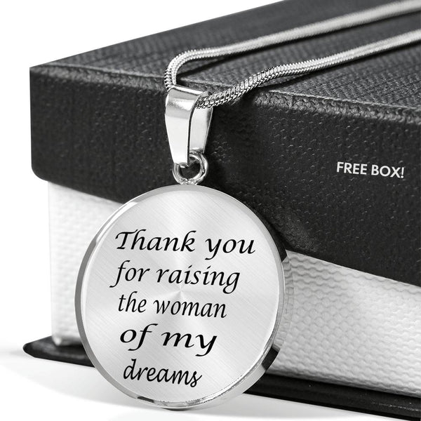 Thank you for raising the woman of my dreams silver necklace