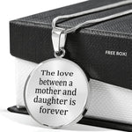 The love between a mother and daughter is forever necklace