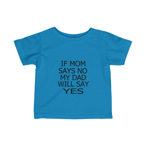 If mom says no baby girl t-shirt