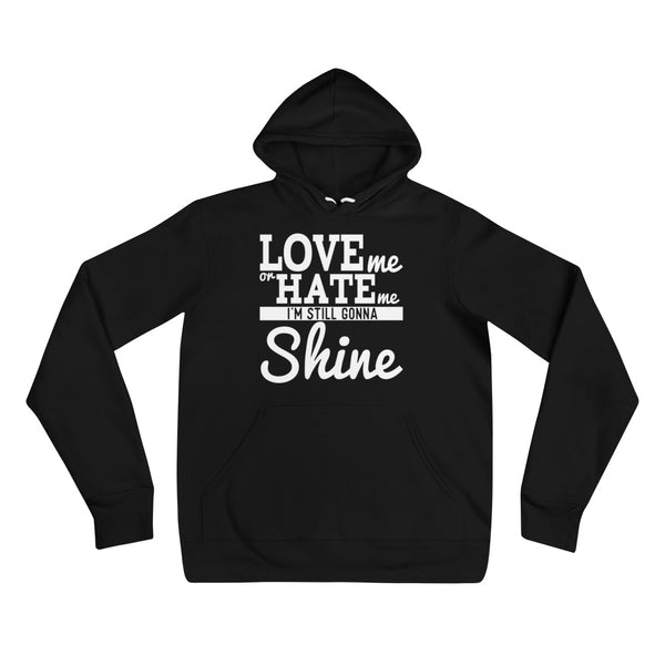 Love me or hate me unisex hoodie