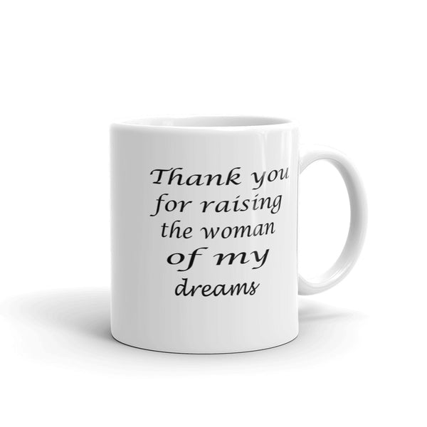 Thank you for raising the woman of my dreams coffee mug, Mother-In-Law gifts