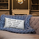 Thank you raising the man of my dreams 18x18 accent pillow