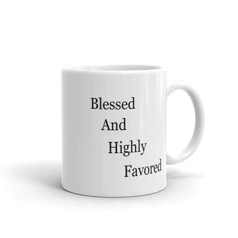 Blessed and Highly Favored Coffee Mug