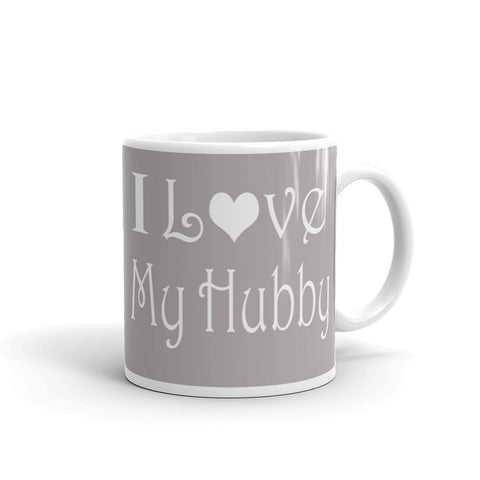 I love my hubby coffee mug 11oz and 15oz mugs
