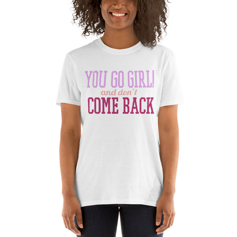 You go girl short-sleeve t-shirt