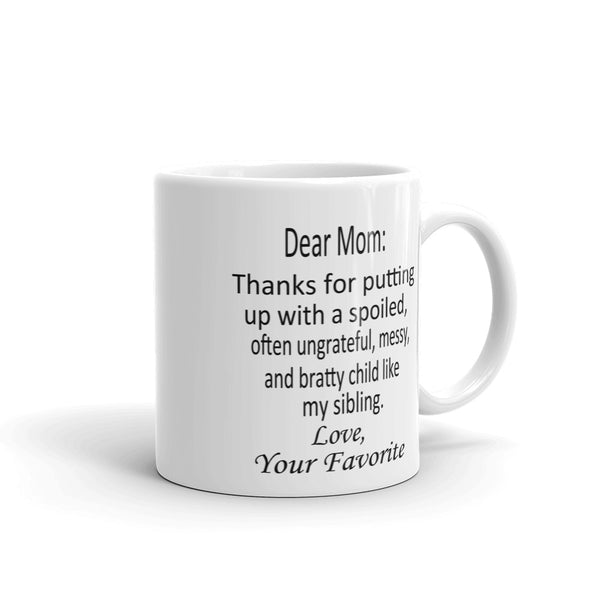 Mom thanks for putting up with coffee mug