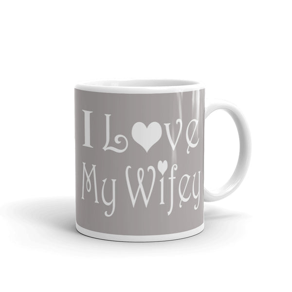 I love my wifey coffee mug, gifts for wife