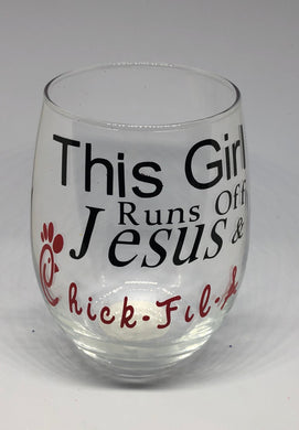 This Girl Runs on Chick-fil-A Wine Glass - Izzy Marie's