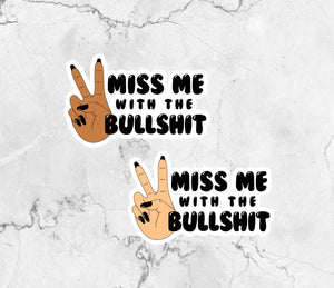 Miss Me with the Bullsh*T Die Cuts