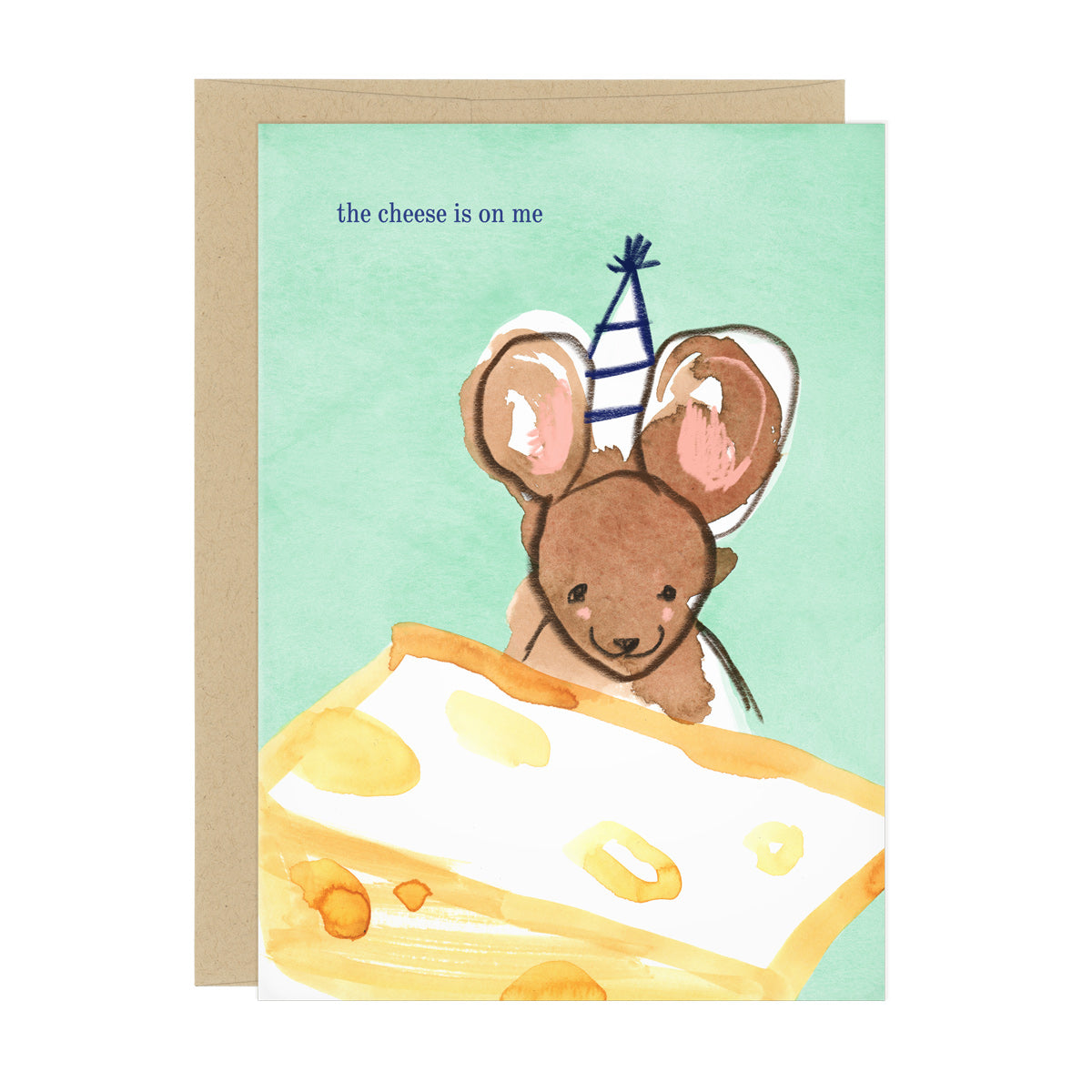 "Birthday card featuring a mouse wearing a party hat, looking at a large block of cheese. Text reads: ""the cheese is on me"""