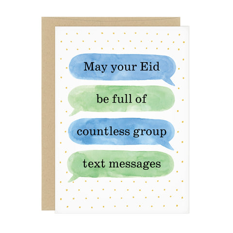 "A holiday card with a watercolor illustration of text message bubbles on it in green and blue. The text in the bubbles reads, ""May your Eid be full of countless group text messages"""