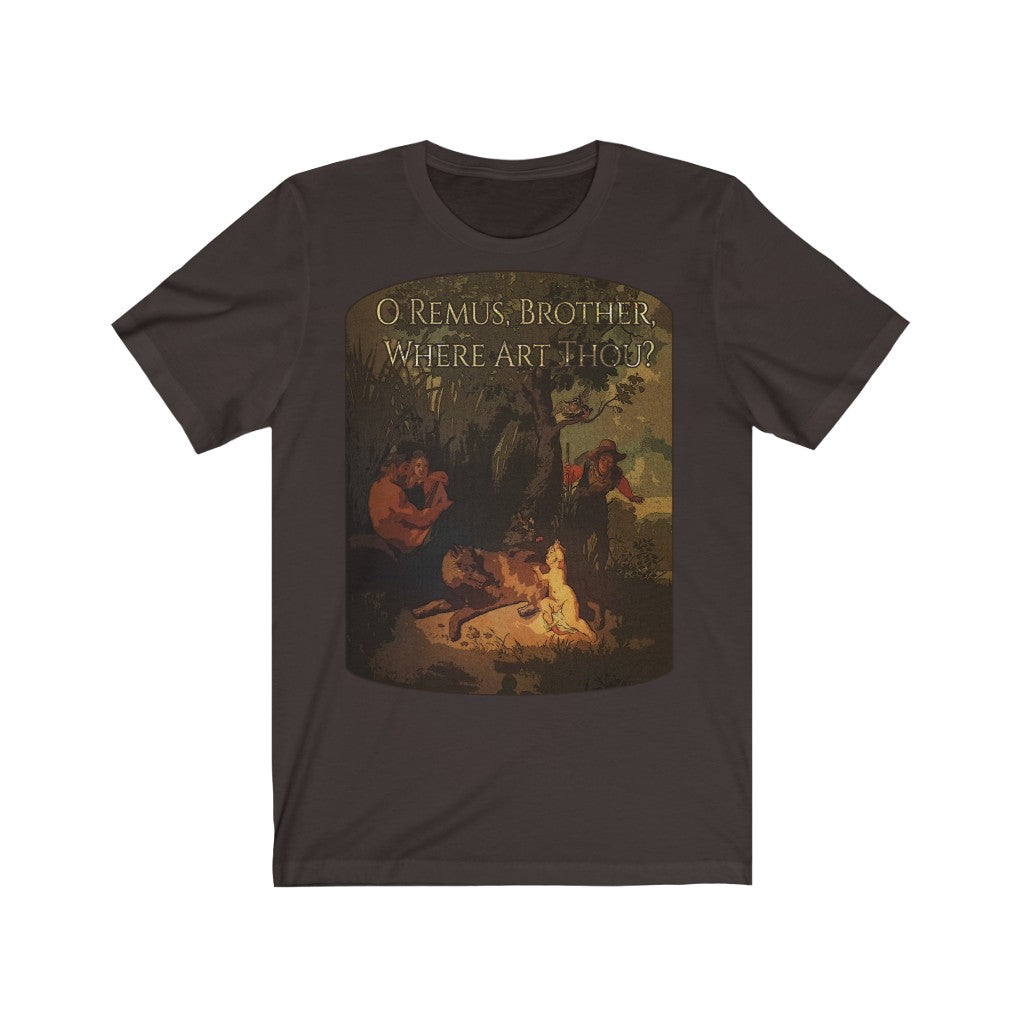 O Remus, Brother, Where Art Thou? Short Sleeve T-shirt
