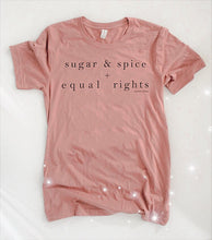 Sugar & Spice + Equal Rights |unisex|