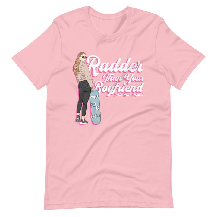 Radder Than Your BF Tee
