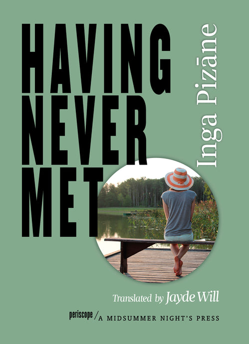 Having Never Met by Inga Pizāne