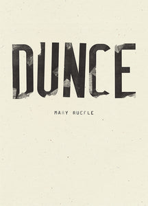Ruefle, Mary: Dunce [hardcover]