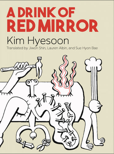 Kim, Hyesoon: A Drink of Red Mirror