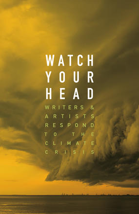 [10/06/2020] Watch Your Head: Responding to the Climate Crisis, ed. Kathryn Mockler