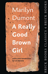 Dumont, Marilyn: A Really Good Brown Girl