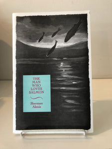 The Man Who Loves Salmon by Sherman Alexie