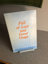 Full of Lust & Good Usage by Stephen Dunn