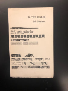 To the Reader by Bob Perelman