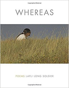 Long Soldier, Layli: Whereas
