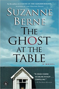 Berne, Suzanne: The Ghost at the Table (Shannon Ravenel Books, 2007)