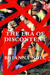 Noll, Brianna: The Era of Discontent