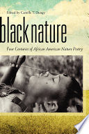 Dungy, Camille T. (ed.): Black Nature: Four Centuries of African American Nature Poetry