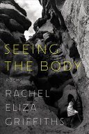 Griffiths, Rachel Eliza: Seeing the Body