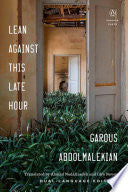 Abdolmalekian, Garous: Lean Against This Late Hour