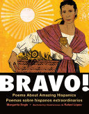 Engle, Margarita: Bravo!: Poems About Amazing Hispanics / Poemas sobre hispanos extraordinarios (Bilingual Edition)