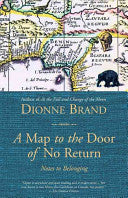 Brand, Dionne: A Map to the Door of No Return: Notes to Belonging