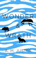 [09/29/2020] Wonder and Wrath by A. M. Juster
