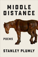 [08/18/2020] Middle Distance by Stanley Plumly