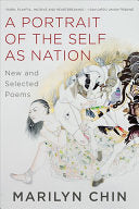 Chin, Marilyn: A Portrait of the Self as Nation: New and Selected Poems