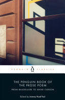 Noel-Tod, Jeremy (ed.): The Penguin Book of the Prose Poem: From Baudelaire to Anne Carson