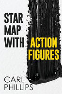 Phillips, Carl: Star Map with Action Figures