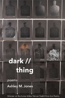 Jones, Ashley M.: dark // thing: poems
