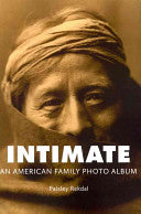 Rekdal, Paisley: Intimate: An American Family Photo Album