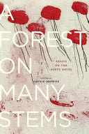 [07/20/2021] A Forest on Many Stems: Essays on the Poet's Novel edited by Laynie Browne