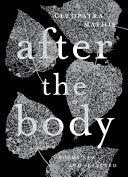 Mathis, Cleopatra: After the Body: New & Selected Poems
