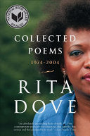 Dove, Rita: Collected Poems: 1974-2004