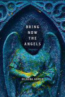 Ahmed, Dilruba: Bring Now the Angels