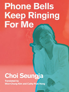 Choi, Seungja: Phone Bells Keep Ringing for Me