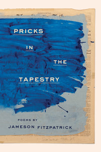 Fitzpatrick, Jameson: Pricks in the Tapestry