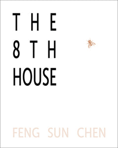 Chen, Feng Sun: The 8th House